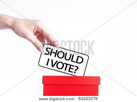 should I vote, voting concept