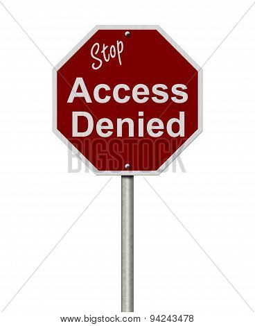 Stop Access Denied Road Sign Stop sign with words stop Access Denied isolated on white poster
