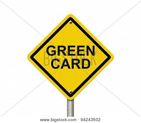 Green Card Warning Sign