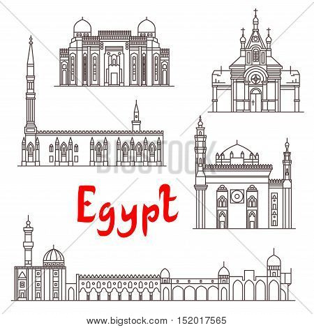 Historic landmarks, sightseeings, famous showplaces of Egypt. Vector thin line icons of Saint Virgin Mary Church, Abu al-Abbas al-Mursi, Al-Hussein, Al-Azhar Mosque, Mosque-Madrassa of Sultan Hassan for souvenir decoration elements poster
