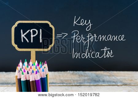 Business Acronym Kpi Key Performance Indicator Written With Chalk On Wooden Mini Blackboard Labels