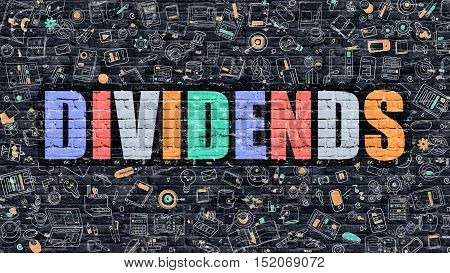 Dividends - Multicolor Concept on Dark Brick Wall Background with Doodle Icons Around. Modern Illustration with Elements of Doodle Design Style. Dividends on Dark Wall. Dividends Concept. Dividends.