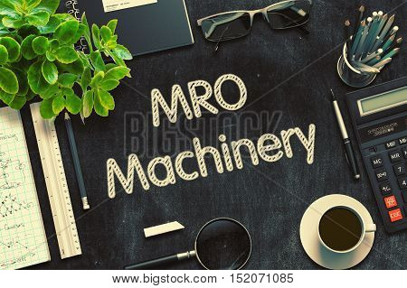 MRO Machinery - Text on Black Chalkboard.3d Rendering. Toned Illustration. poster