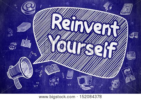 Business Concept. Mouthpiece with Inscription Reinvent Yourself. Hand Drawn Illustration on Blue Chalkboard.