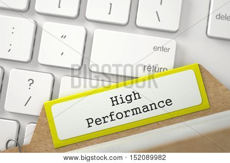 Yellow Card File with High Performance Lays on Modern Laptop Keyboard. Closeup View. Blurred Image. 3D Rendering.