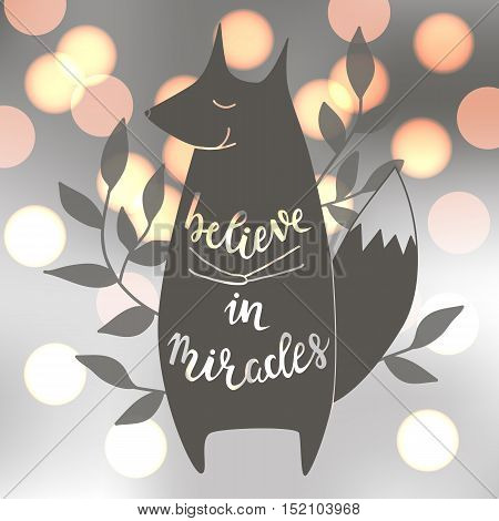 Believe in miracles. Vector illustration with fox. Brush hand lettering. Blur shiny background. EPS10
