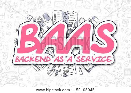 Doodle Illustration of BaaS - Backend As A Service, Surrounded by Stationery. Business Concept for Web Banners, Printed Materials.