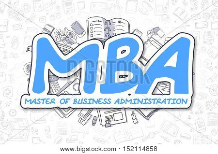 MBA - Master Of Business Administration - Hand Drawn Business Illustration with Business Doodles. Blue Word - MBA - Master Of Business Administration - Cartoon Business Concept.