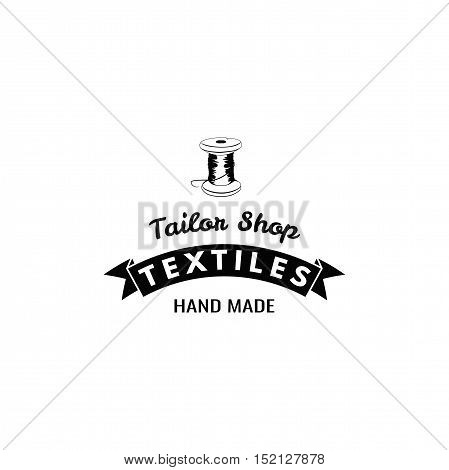 The Spool Of Thread. Handmade. Sewing Studio Badge. Tailor Shop Label. Vector Illustration