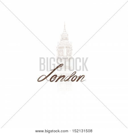 London sign handwritten lettering with Big Ben tower. London city Typography Graphics with famous building. Attraction of the capital of England hand drawn vector illustration