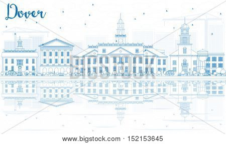 Outline Dover Skyline with Blue Buildings and Reflections. Vector Illustration. Business Travel and Tourism Concept with Historic Buildings. Image for Presentation Banner Placard and Web Site.