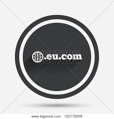 Domain EU.COM sign icon. Internet subdomain symbol with globe. Circle flat button with shadow and border. Vector