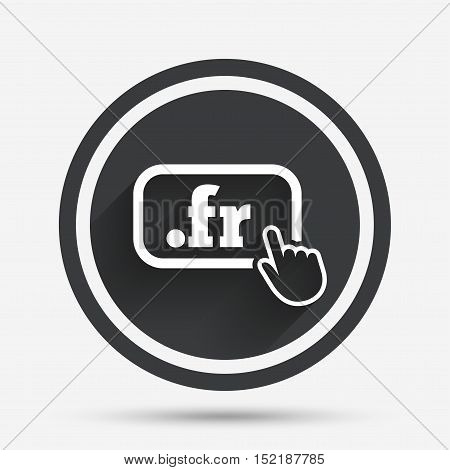 Domain FR sign icon. Top-level internet domain symbol with hand pointer. Circle flat button with shadow and border. Vector