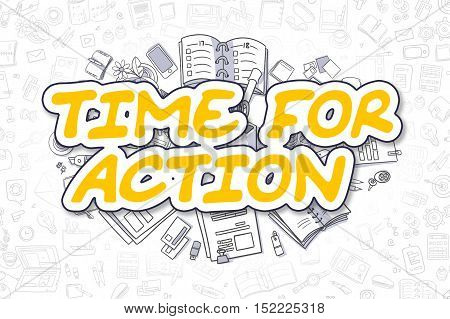 Yellow Text - Time For Action. Business Concept with Cartoon Icons. Time For Action - Hand Drawn Illustration for Web Banners and Printed Materials.