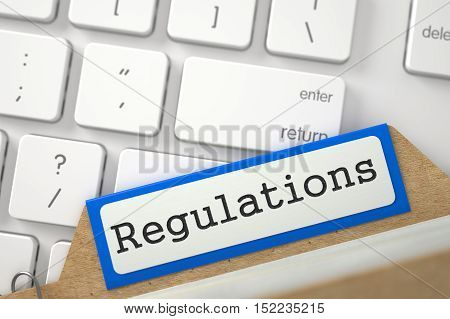 Regulations written on Blue Folder Index Overlies White PC Keyboard. Closeup View. Selective Focus. 3D Rendering.