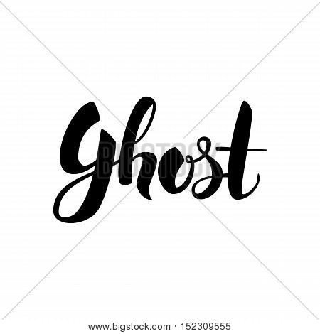Ghost Handwritten Lettering. Vector Illustration of Ink Brush Cursive Calligraphy Isolated over White Background.