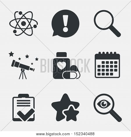 Medical icons. Atom, magnifier glass, checklist signs. Medical heart pills bottle symbol. Pharmacy medicine drugs. Attention, investigate and stars icons. Telescope and calendar signs. Vector