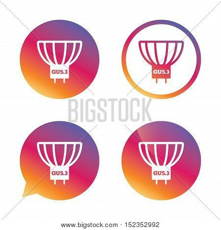 Light bulb icon. Lamp GU5.3 socket symbol. Led or halogen light sign. Gradient buttons with flat icon. Speech bubble sign. Vector