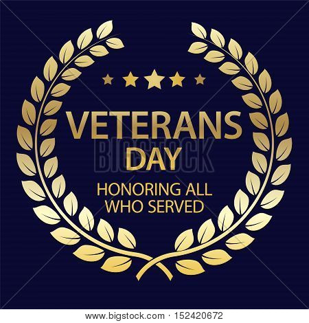 Veterans Day background with Golden Laurel Wreath. USA patriotic colorful template for Memorial Day National celebrations. Vector illustration for posters flyers decoration.