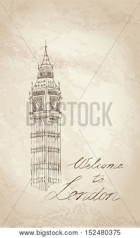 London Landmark. Landscape of London. Big Ben Tower. Hand-drawn Engraving Sketch Retro Illustration over textured old paper with handwritten lettering.
