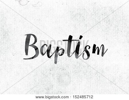 Baptism Concept Painted In Ink