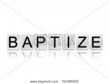 Baptize Isolated Tiled Letters Concept And Theme