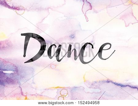Dance Colorful Watercolor And Ink Word Art