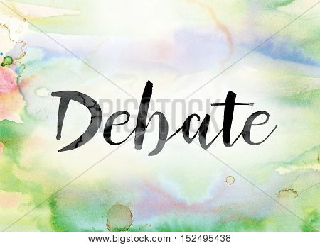Debate Colorful Watercolor And Ink Word Art