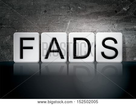 Fads Tiled Letters Concept And Theme
