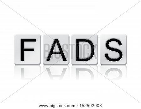 Fads Isolated Tiled Letters Concept And Theme