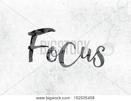 Focus Concept Painted In Ink