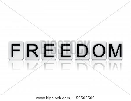 Freedom Isolated Tiled Letters Concept And Theme