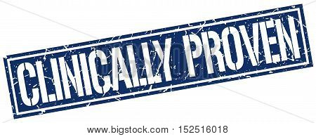 clinically proven. stamp. square grunge vintage isolated. sign