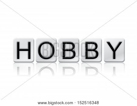 Hobby Isolated Tiled Letters Concept And Theme