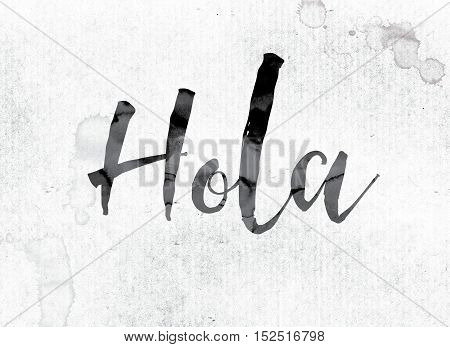 Hola Concept Painted In Ink