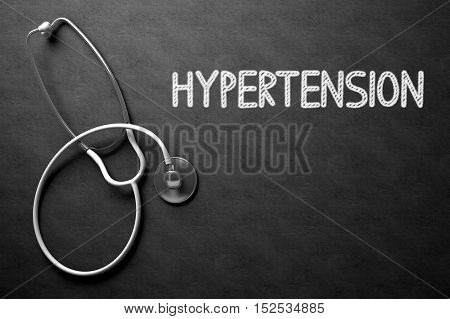 Medical Concept: Hypertension -  Black Chalkboard with Hand Drawn Text and White Stethoscope. Top View. Medical Concept: Hypertension - Text on Black Chalkboard with White Stethoscope. 3D Rendering.