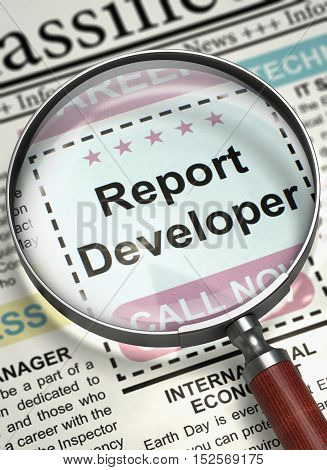 Report Developer - Close Up View of Vacancy in Newspaper with Loupe. Report Developer. Newspaper with the Vacancy. Hiring Concept. Blurred Image. 3D.