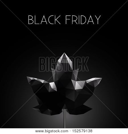 Black friday poster Vector illustration Poster template with polygonal maple leaf on black background with inscription Black Friday