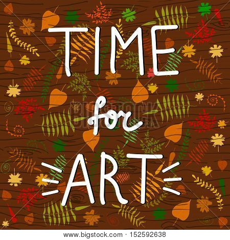 Vector motivational picture in autumn wooden style. Decoration of special sites blogs informational recourses design element image for sketchbooks journals and art spaces.