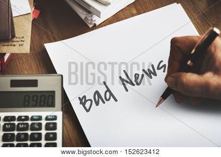 Bad News Sadness Depressed Frustration Concept