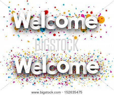 Welcome white paper banners with color drops. Vector illustration.