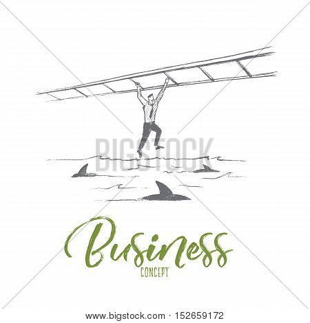 Vector hand drawn business concept sketch. Business man hanging on suspended ladder and balancing over sea full of sharks. Lettering Business concept