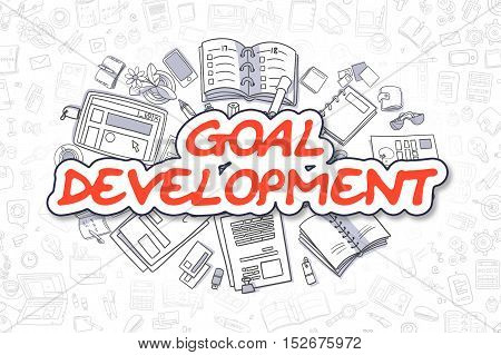 Red Inscription - Goal Development. Business Concept with Cartoon Icons. Goal Development - Hand Drawn Illustration for Web Banners and Printed Materials.