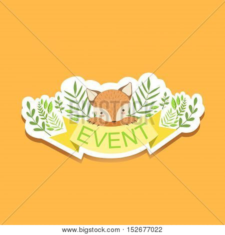 Event Template Label Cute Sticker With Fox And Plants. Childish Design Colorful Vector Sticker On Bright Background.