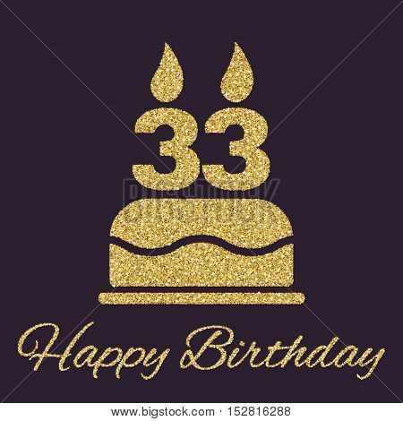 The birthday cake with candles in the form of number 33 icon. Birthday symbol. Gold sparkles and glitter Vector illustration