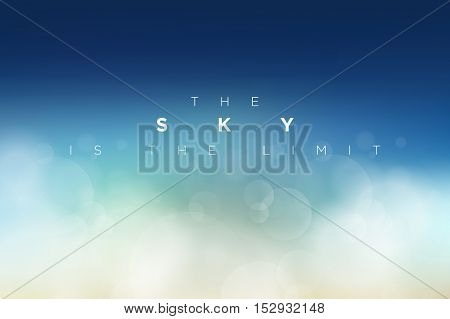 The Sky is the Limit typographic design. Vector cloudly clean blue sky illustration.