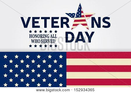 Veterans day greeting card. Honoring all who served. Vector illustration. poster