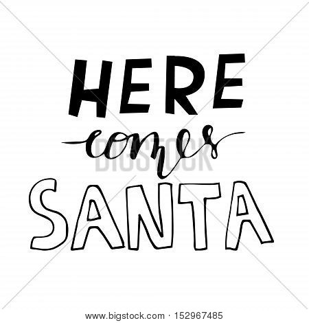 Here comes Santa hand lettering with bouncing letters signature black vector illustration.