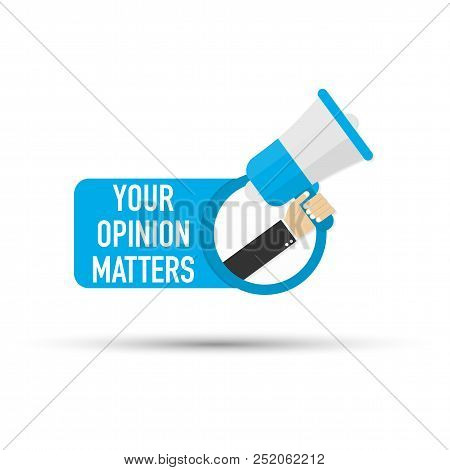 Hand Holding Megaphone - Your Opinion Matters. Vector Stock Illustration.