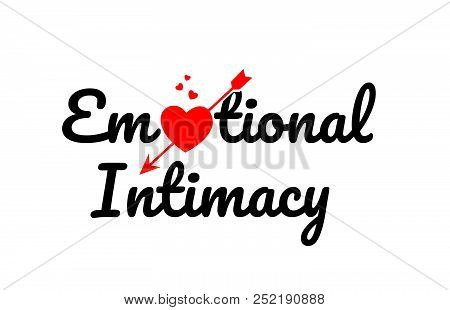 Emotional Intimacy Word Text With Red Broken Heart With Arrow Concept, Suitable For Logo Or Typograp